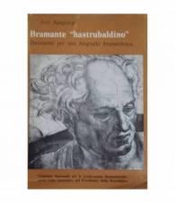 """Bramante """"hastrubaldino"""". Documenti per una biografia bramantesca"""