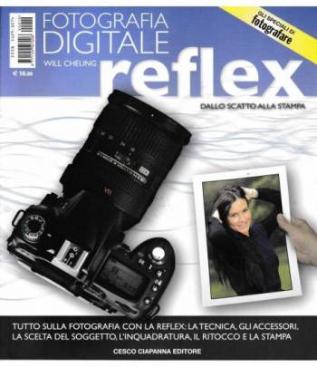 Fotografia digitale reflex. Dallo scatto alla stampa