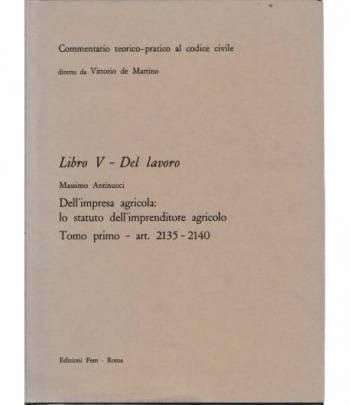 Commentario teorico-pratico al codice civile. Libro V - Del lavoro art. 2135-2140