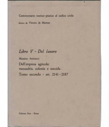 Commentario teorico-pratico al codice civile. Libro V - Del lavoro art. 2141-2187
