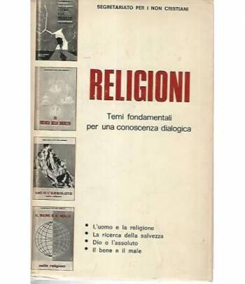 Religioni. Temi fondamentali per una conoscenza dialogica
