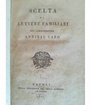 Scelta di lettere familiari del commendatore Annibal Caro