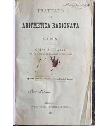 Trattato di Aritmetica ragionata. Opera approvata per le scuole ginnasiali e tecniche