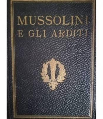 Mussolini e gli Arditi. Prefazione di F. T. Marinetti.