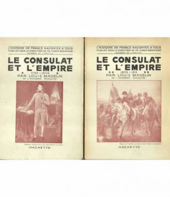 Le Consulat et l'Empire. 1799 - 1809.