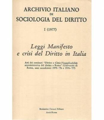 Archivio italiano di sociologia del diritto. Leggi del manifesto e crisi del diritto in Italia