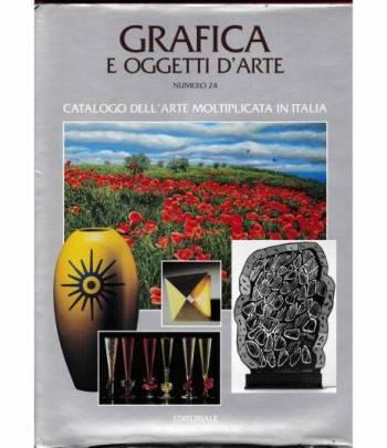 Grafica e oggetti d'arte. Catalogo dell'arte moltiplicata in Italia. Numero 24