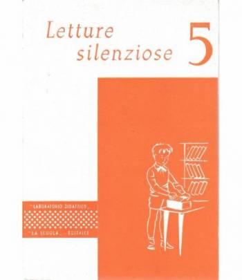 Letture sileniose classe 5^. 32 schede doppie per la lettura approfondita e silenziosa