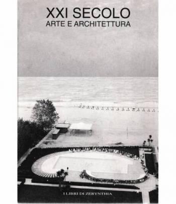 XXI secolo. Arte e Architettura