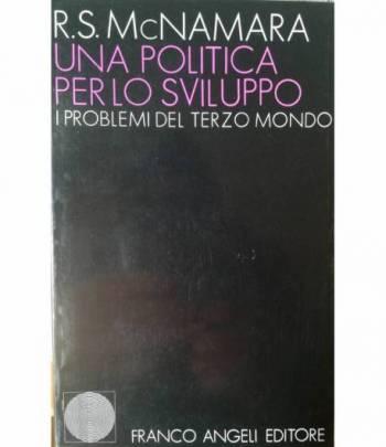 Una politica per lo sviluppo. I problemi del Terzo Mondo.
