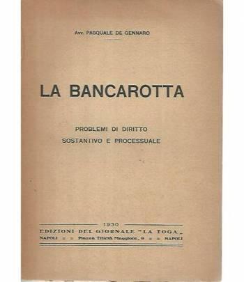 La bancarotta. Problemi di diritto sostantivo e processuale