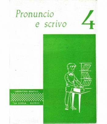 Pronuncio e scrivo classe 4^. 32 schede per l'autocorrezione degli errori ortografici più frequenti