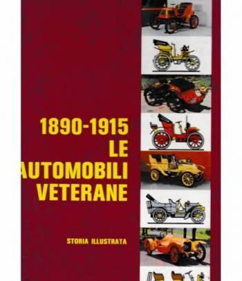 1890-1915 le automobili veterane. Storia illustrata