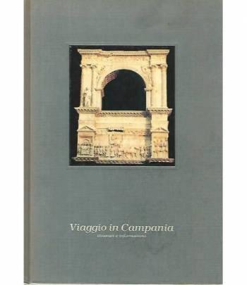 Viaggio in Campania. Itinerari e informazioni