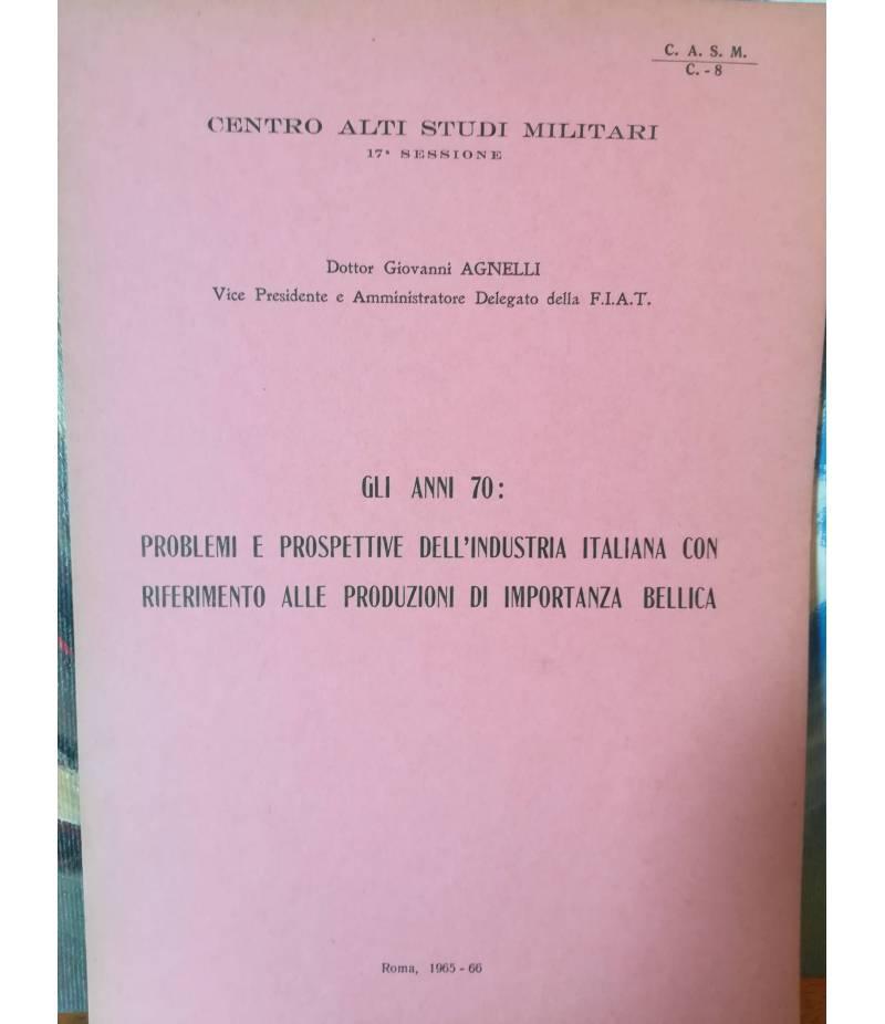 Gli anni 70: problemi e prospettive dell'industria italiana con riferimento alle produzioni di importanza bellica.