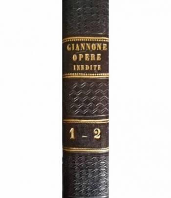 Opere inedite di Pietro Giannone scritte nella sua lunga prigionia in Piemonte. I. II.