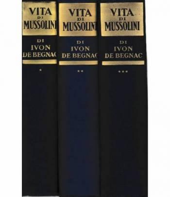 Vita di Mussolini. 3 volumi