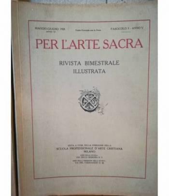 Per l'arte sacra. Rivista bimestrale illustrata. 3. Maggio-giugno 1928.