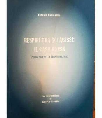 Respiri tra gli abissi: il caso Kursk. Psicologia della disinformazione.