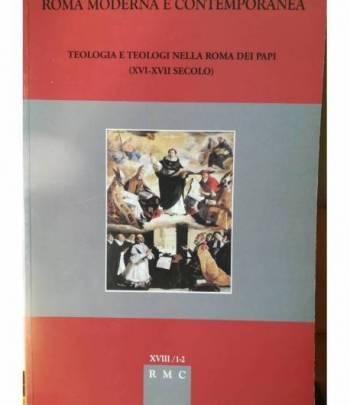 Teologia e teologi nella Roma dei Papi (XVI-XVII secolo). Roma moderna e contemporanea. Gennaio-dicembre 2010.