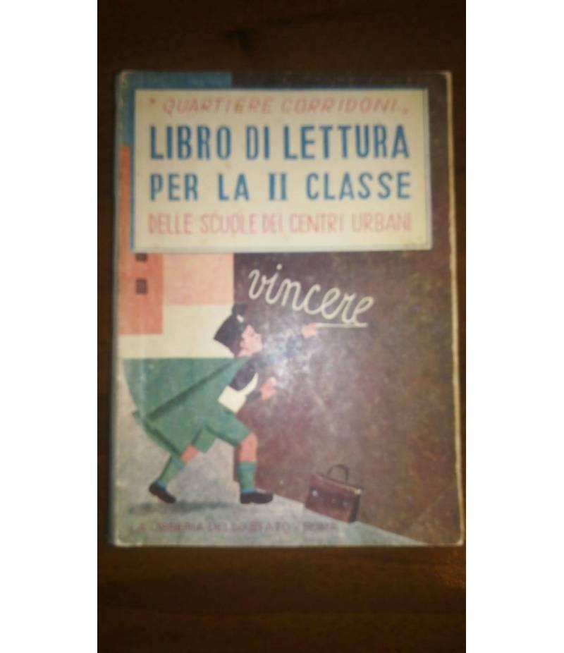 Quartiere Corridoni. Libro di lettura per la II classe delle scuole dei centri urbani