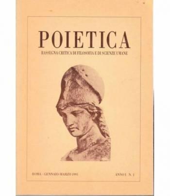 Poietica. Rassegna critica di filosofia e di scienze umane. Gennaio/Marzo 1991 anno 1 n. 1