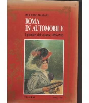 ROMA IN AUTOMOBILE. I PIONIERI DEL VOLANTE 1895-1915