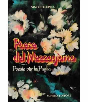 Paese del Mezzogiorno. Poesie per la Puglia