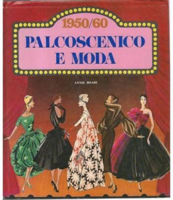 Palcoscenico e moda 1950/60