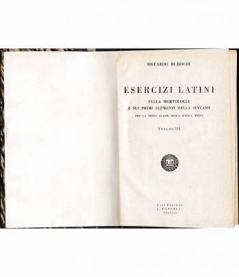 Esercizi latini sulla morfologia e sui primi elementi della sintassi  vol. III