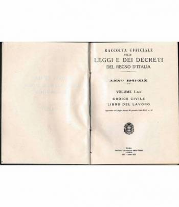 Raccolta ufficiale delle leggi e dei decreti del Regno d'Italia vol. I-ter Codice civile libro del lavoro