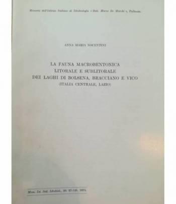 La fauna macrobentonica litiorale e sublitorale dei laghi di Bolsena, Bracciano e Vico.