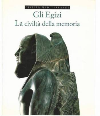 Gli egizi. La civiltà della memoria