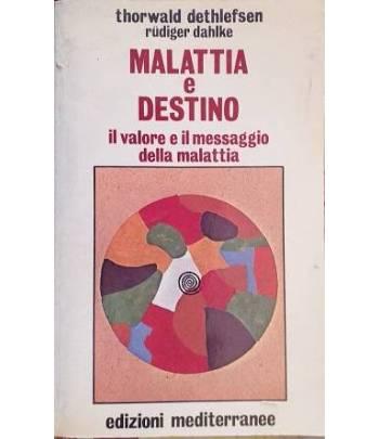 Malattia e destino. Il valore e il messaggio della malattia