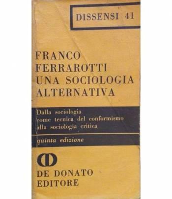 Una sociologia alternativa. Dalla sociologia come tecnica del conformismo alla sociologia critica