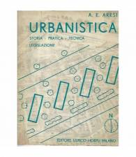 Urbanistica. Storia -pratica - tecnica - legislazione