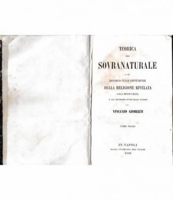 Teorica del sovranaturale o sia discorso sulle convenienze della religione rivelata.... 2 volumi rilegati in unico tomo