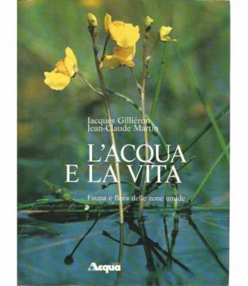 L'acqua e la vita. Fauna e flora delle zone umide