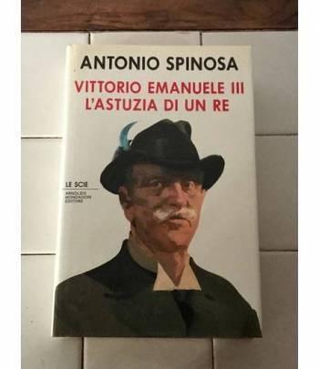 Vittorio Emanuele III l'astuzia di un re