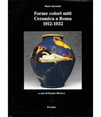 Forme colori miti. Ceramica a Roma 1912-1932