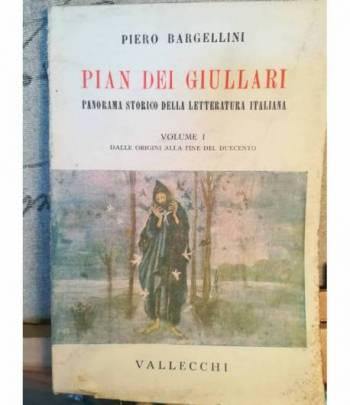 Pian dei giullari. Panorama storico della letteratura italiana. I. Dalle origini alla fine del Duecento.