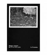 Disegni e incisioni dal XVI al XIX secolo. Esposizione dal 12 Magg. 1984