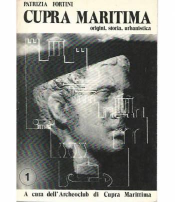 Cupra Marittima. Origini,storia,urbanistica