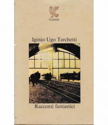 Igino Ugo Tarchetti. Racconti fantastici