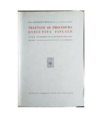 Trattato di procedura esecutiva fiscale. Vol. I: Gli elementi della procedura esecutiva fiscale