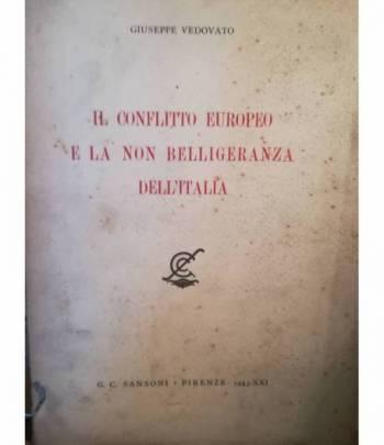 Il conflitto europewo e la non belligeranza italiana