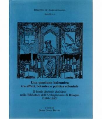 Una passione balcanica tra affari, botanica e politica coloniale.Il fondo Antonio Baldacci nella Biblioteca dell'Achiginnasio