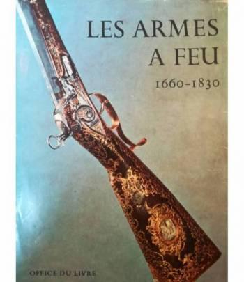 Les armes a feu anciennes. 1660-1830.