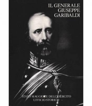 Il Generale Giuseppe Garibaldi