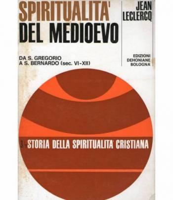 Spiritualità del medioevo da san Gregorio a san Bernardo (sec. VI - XII)